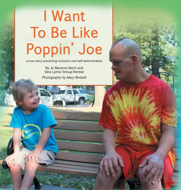 I Want to Be Like Poppin' Joe: A True Story of Inclusion and Self-Determination