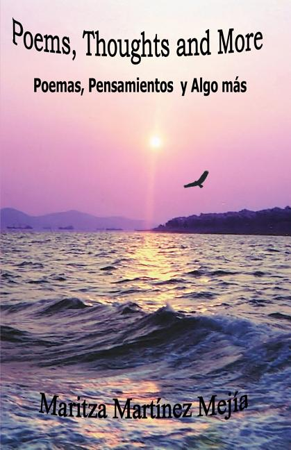 Poems, Thoughts and More / Poemas, pensamientos y algo más