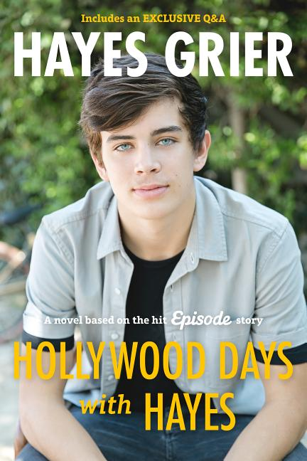 Hollywood Days with Hayes: A Novel Based on the Hit Episode Story