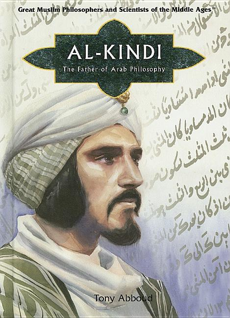 Al Kindi: The Father of Arab Philosophy