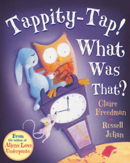 Tappity-Tap What was That?
