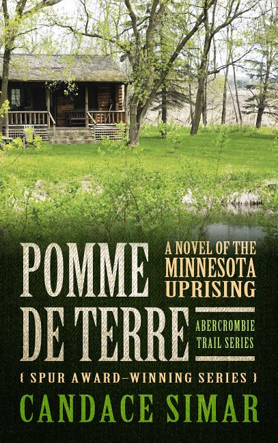 Pomme de Terre: A Novel of the Minnesota Uprising