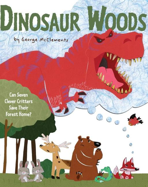 Dinosaur Woods: Can Seven Clever Critters Save Their Forest Home?