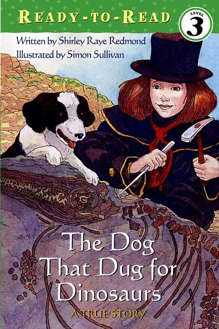Dog That Dug for Dinosaurs, The:  A True Story