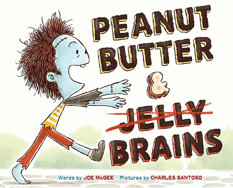 Peanut Butter & Brains: A Zombie Culinary Tale