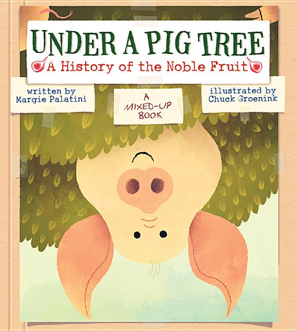 Under a Pig Tree: A History of the Noble Fruit