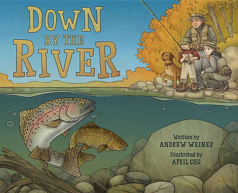 Down by the River: A Family Fly Fishing Story