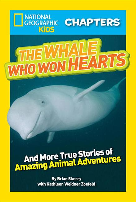 Whale Who Won Hearts!: And More True Stories of Adventures with Animals