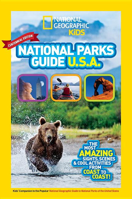 National Parks Guide USA: The Most Amazing Sights, Scenes, and Cool Activities from Coast to Coast!