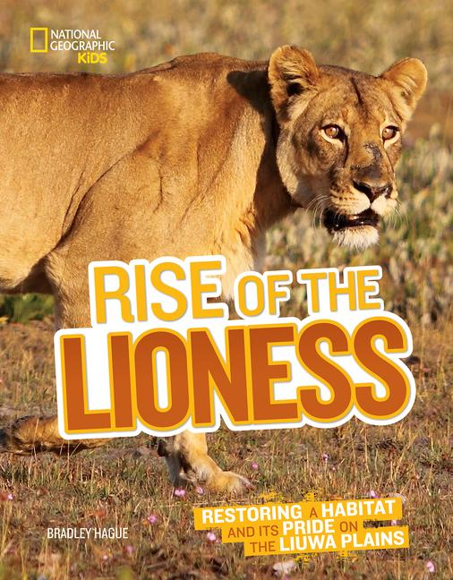 Rise of the Lioness: Restoring a Habitat and Its Pride on the Liuwa Plains