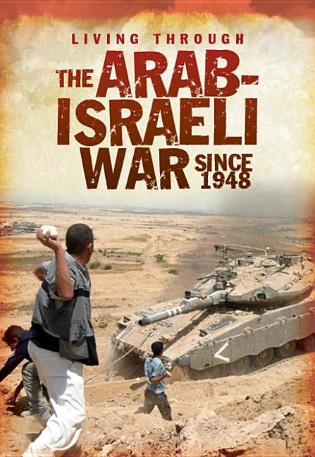 Living through the Arab-Israeli War Since 1948