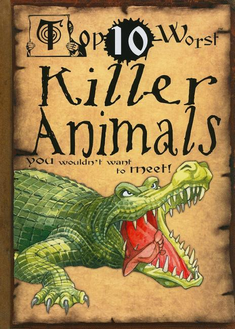 Killer Animals You Wouldn't Want to Meet!