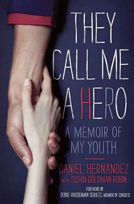 They Call Me a Hero: A Memoir of My Youth