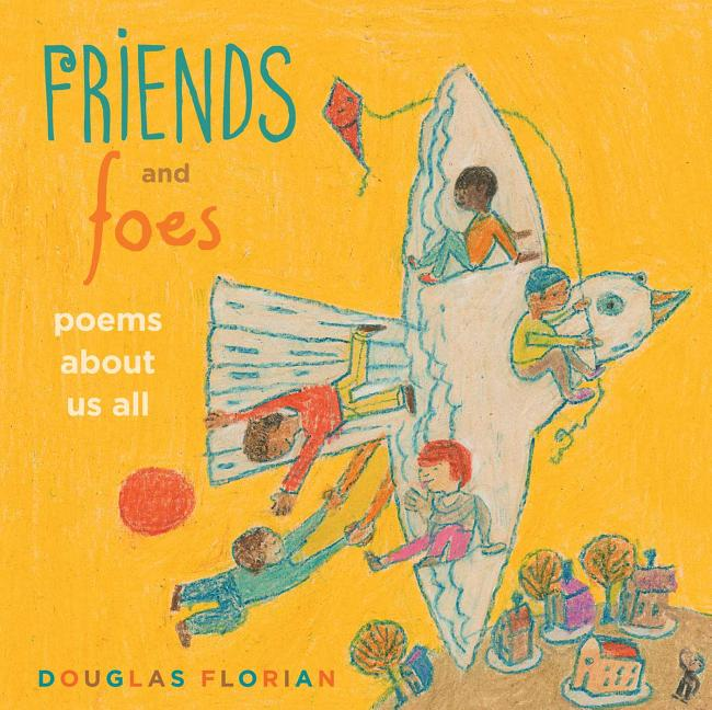 Friends and Foes: Poems about Us All