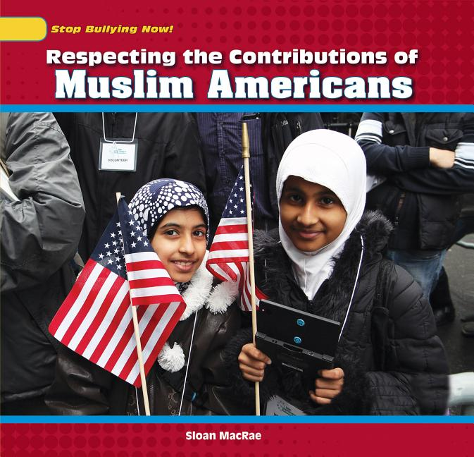 Respecting the Contributions of Muslim Americans
