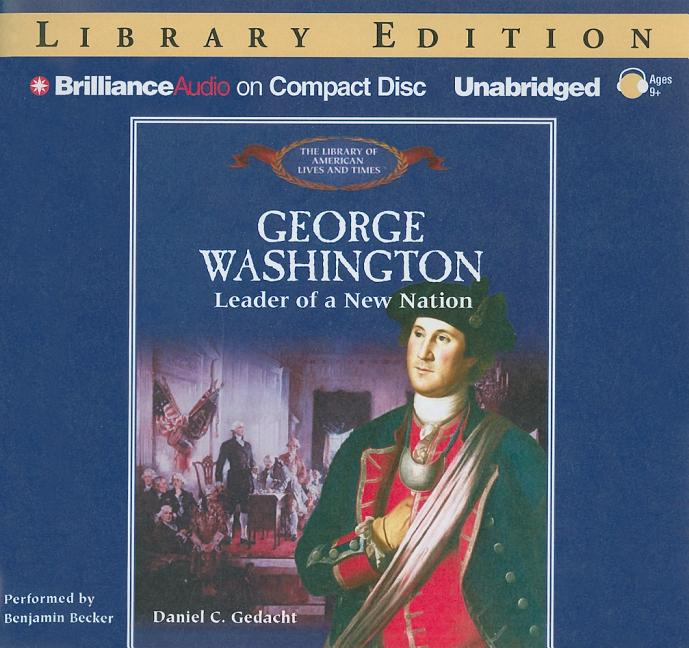 George Washington: Leader of a New Nation