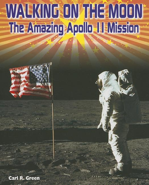 Walking on the Moon: The Amazing Apollo 11 Mission