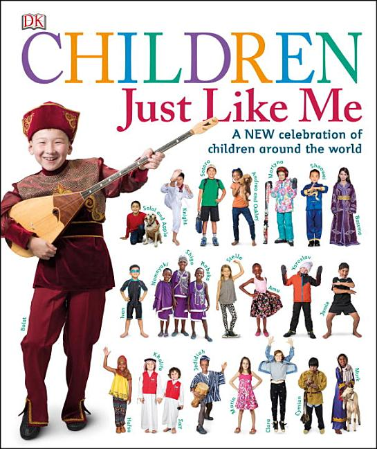 Children Just Like Me: A New Celebration of Children Around the World