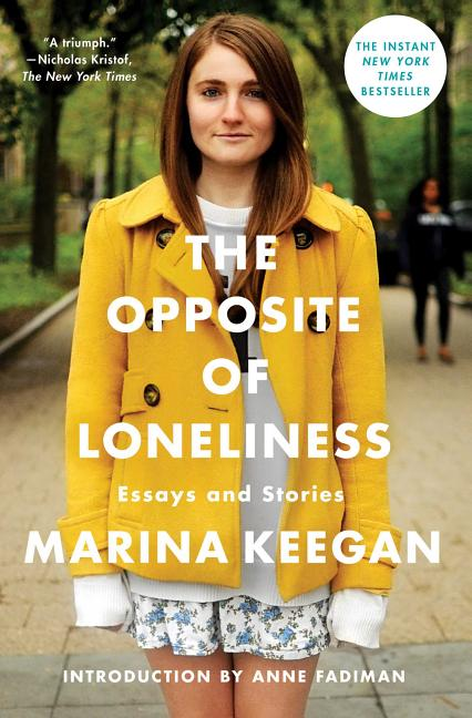 Opposite of Loneliness: Essays and Stories