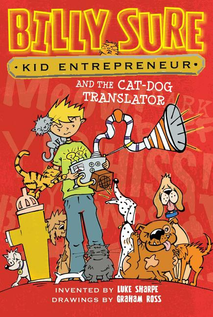 Billy Sure Kid Entrepreneur and the Cat-Dog Translator