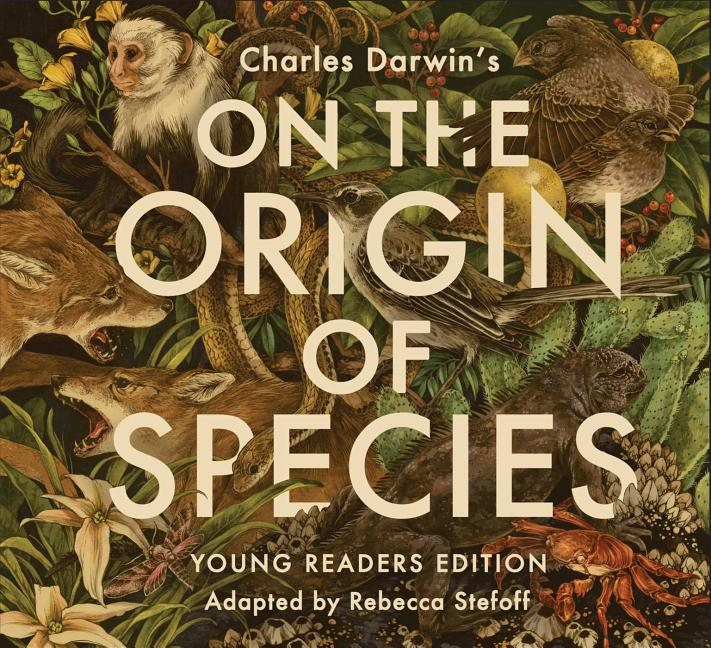 Charles Darwin's On the Origin of Species: Young Readers Edition