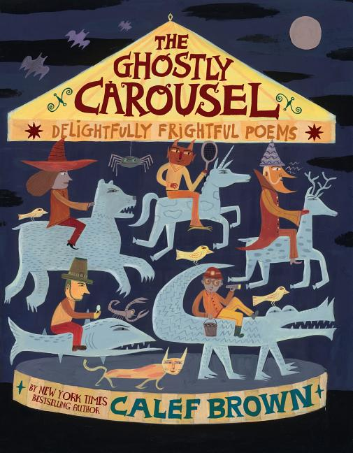 The Ghostly Carousel: Delightfully Frightful Poems