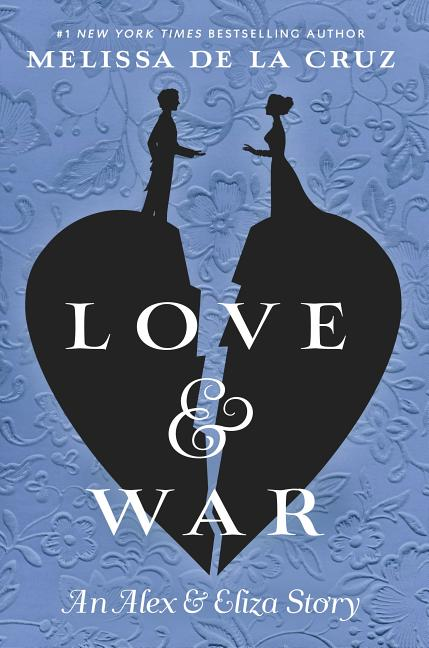 Love & War: The Alex & Eliza Trilogy