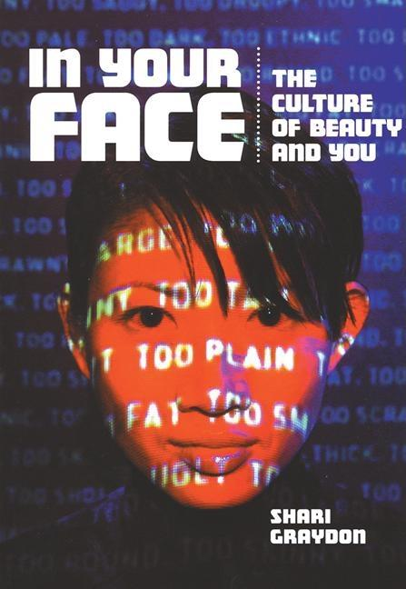 In Your Face: The Culture of Beauty and You