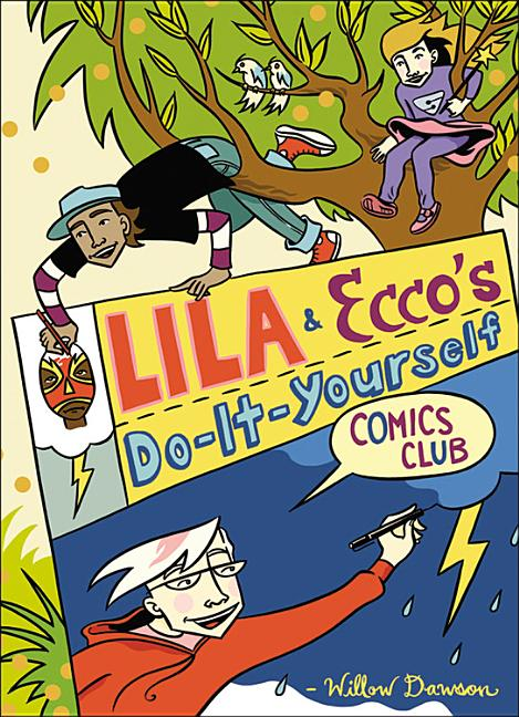 Lila & Ecco's Do-It-Yourself Comics Club