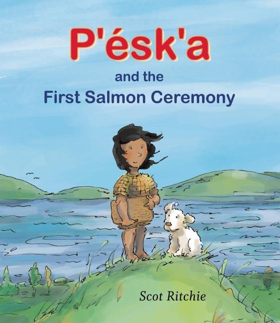 P'Esk'a and the First Salmon Ceremony