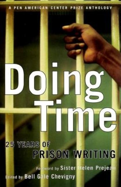 Doing Time: 25 Years of Prison Writing from the Pen Program