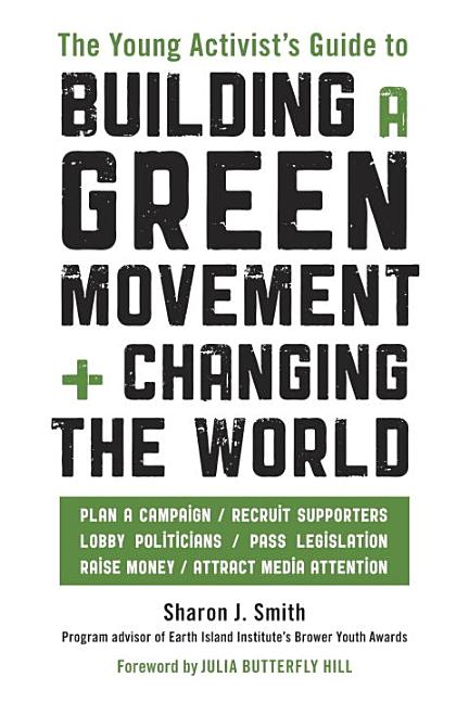 Young Activist's Guide to Building a Green Movement + Changing the World