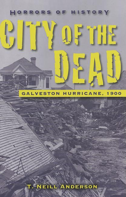 City of the Dead: Galveston Hurricane, 1900