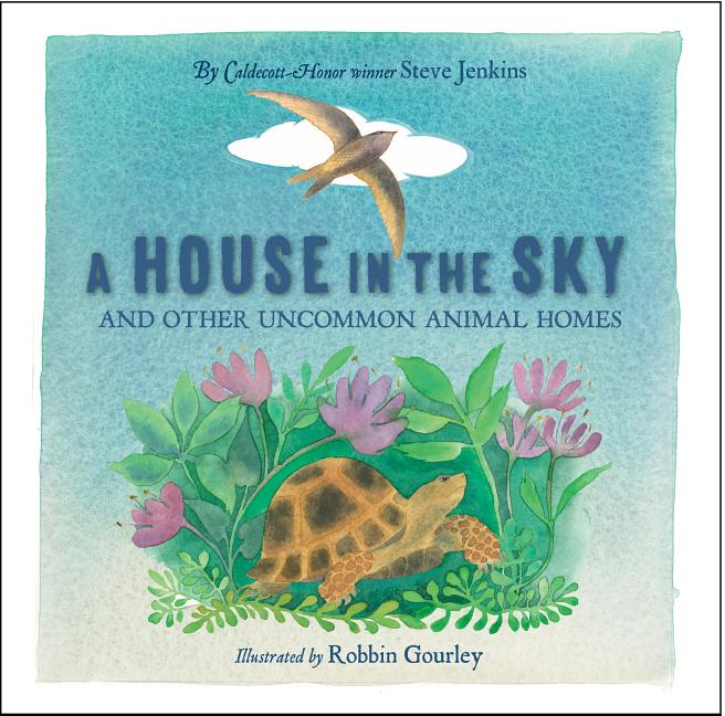 A House in the Sky: And Other Uncommon Animal Homes