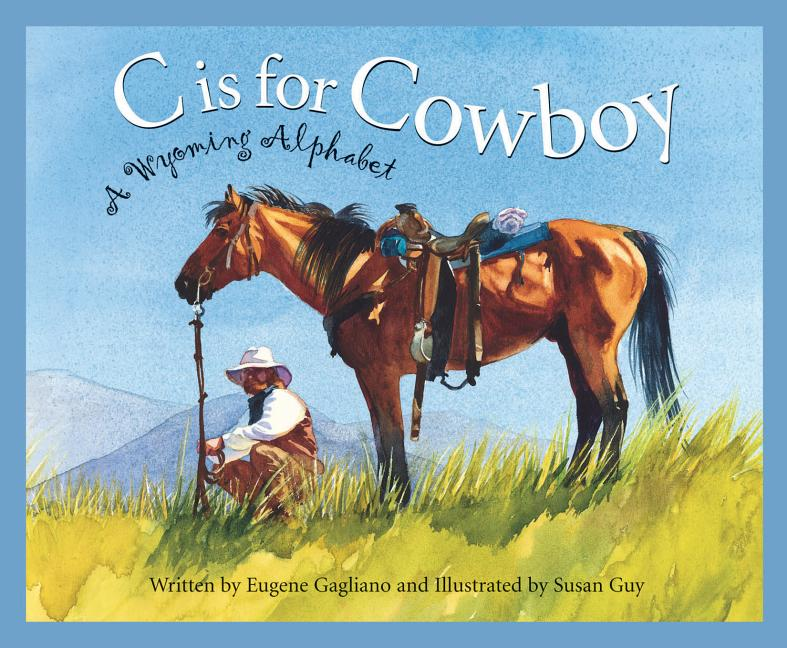 C is for Cowboy: A Wyoming Alphabet