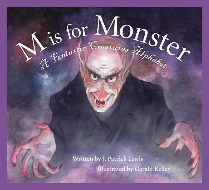 M Is for Monster: A Fantastic Creatures Alphabet
