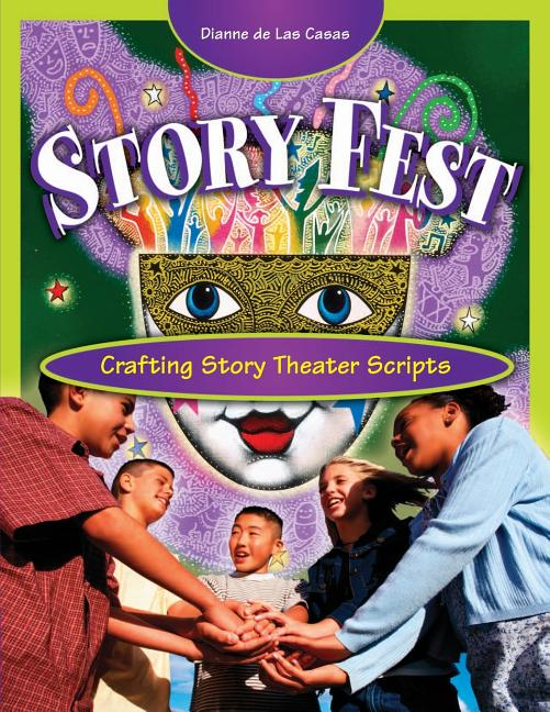 Story Fest: Crafting Story Theater Scripts