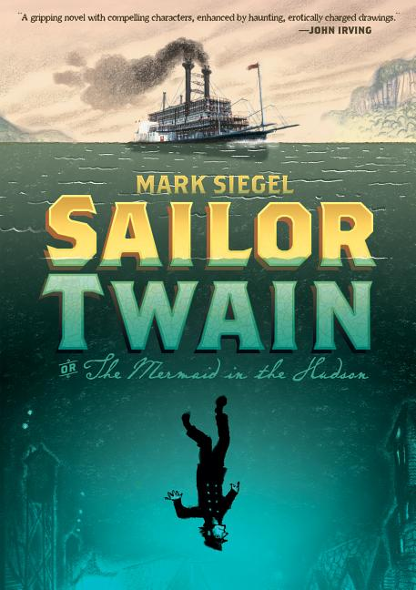 Sailor Twain: Or, the Mermaid in the Hudson
