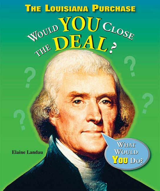 Louisiana Purchase, The: Would You Close the Deal?