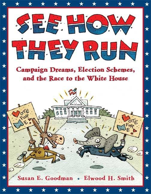 See How They Run: Campaign Dreams, Election Schemes, and the Race to the White House