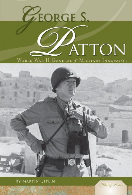George S. Patton: World War II General & Military Innovator