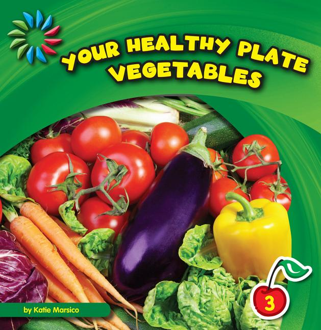 Your Healthy Plate: Vegetables