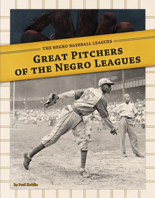 Great Pitchers of the Negro Leagues