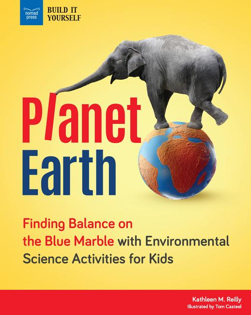 Planet Earth: Finding Balance on the Blue Marble with Environmental Science Activities for Kids