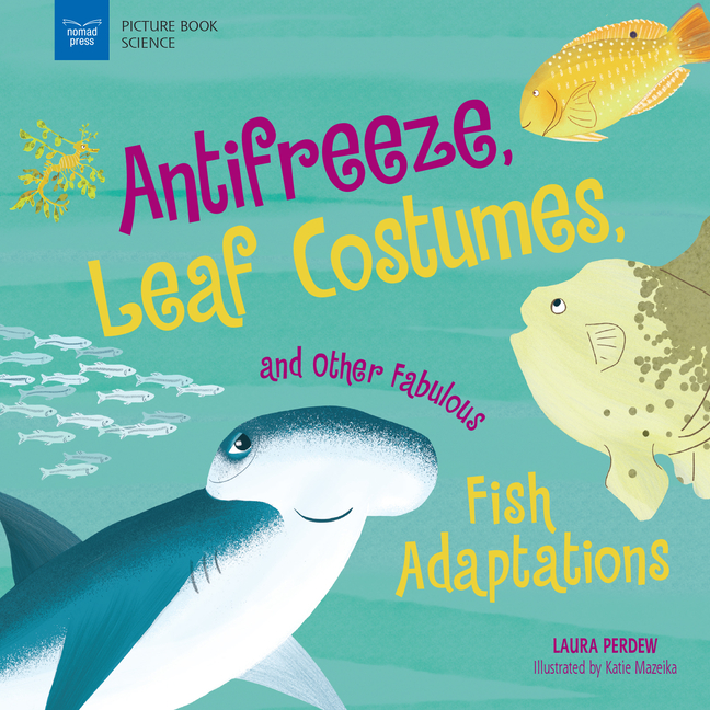 Anti-Freeze, Leaf Costumes, and Other Fabulous Fish Adaptations