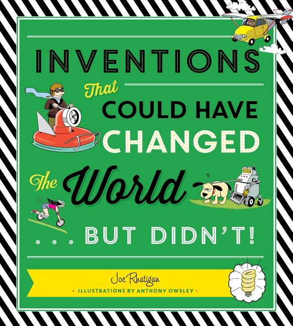 Inventions That Could Have Changed the World...But Didn't!
