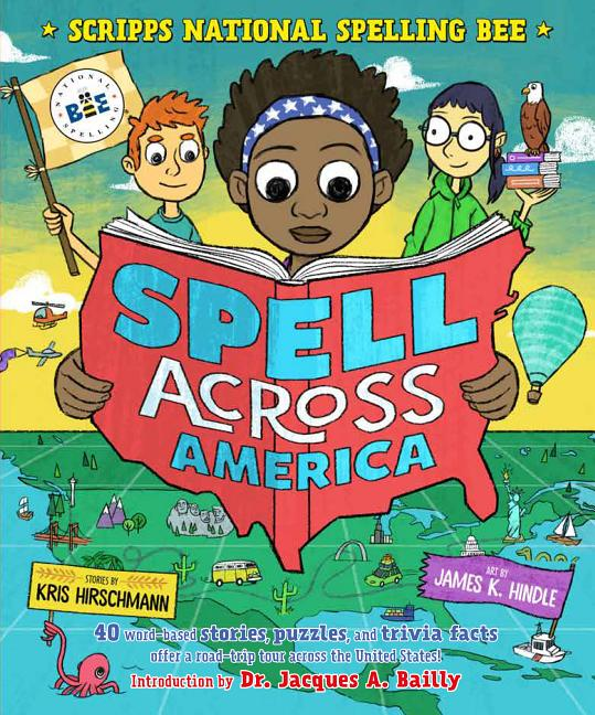 Spell Across America: 40 Word-Based Stories, Puzzles, and Trivia Facts Offer a Road-Trip Tour Across the United States