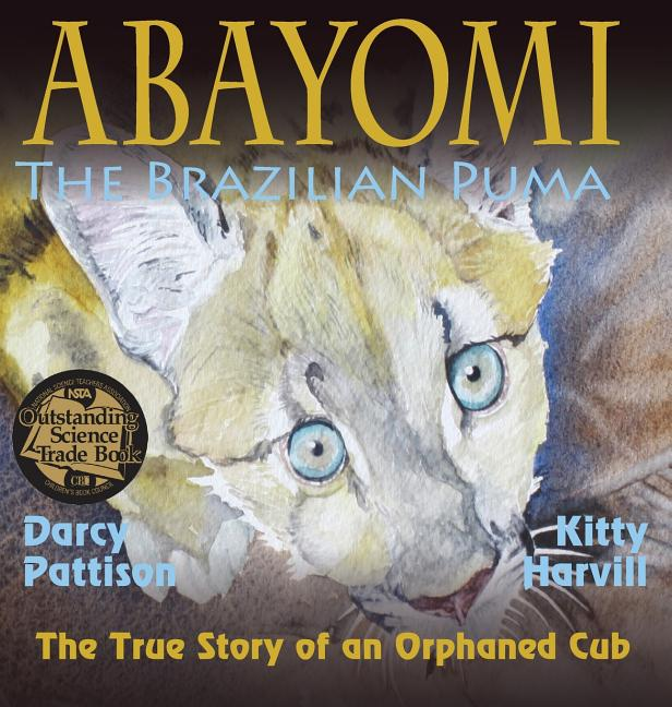 Abayomi, the Brazilian Puma: The True Story of an Orphaned Cub