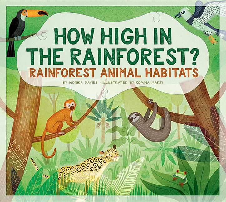 How High in the Rainforest?: Rainforest Animal Habitats