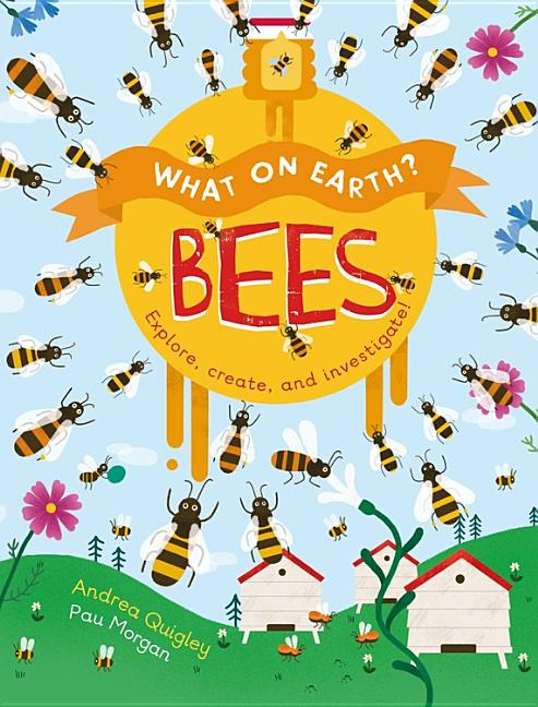 What on Earth?: Bees